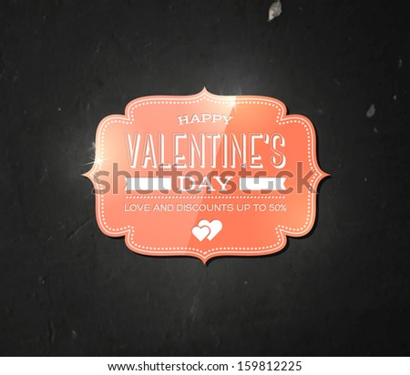Vector vintage pink valentine's day label on black grungy wall background. Holiday greeting card. Worn and distressed old blackboard texture. Gloss and glow effects. Festive sale banner. - stock vector