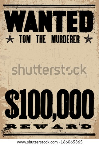 Vector vintage wanted poster and reward poster. With a place for the criminal's photo. All pieces are separated, including distressed overlays. - stock vector