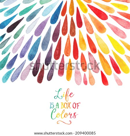 Vector watercolor colorful abstract background. Collection of paint splash watercolor drops. Vector set of brush strokes. Isolated on white background. Lettering quote - stock vector