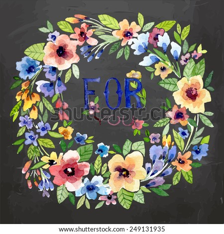Vector watercolor illustration for Valentine's day, Women's Day, wedding ,birthday, other holiday and cute summer background. Floral element with watercolor flower wreath on the blackboard. - stock vector