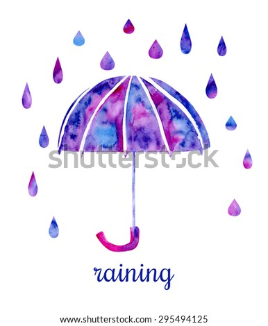 Vector watercolor illustration of a colorful umbrella with rain drops and Raining inscription. Hand drawn vibrant watercolor isolated object in blue, violet, pink and purple colors. - stock vector