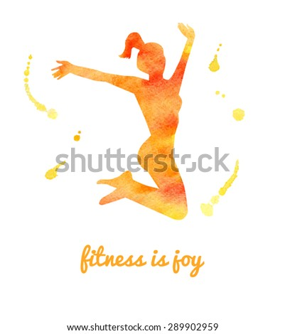 Vector watercolor illustration of jumping woman. Bright yellow and orange silhouette of slim girl in motion. Colorful artistic drips and stains. Fitness is joy inscription. - stock vector