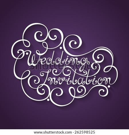 Vector Wedding Invitation Inscription, St. Valentine's Day Symbol, Wedding. Hand Drawn Lettering. Ornate Vintage Lettering - stock vector