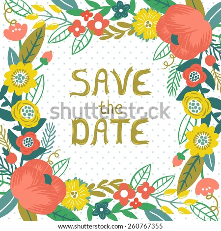 """Vector wedding invitation template with beautiful floral elements: flowers, leaves, berries and branches and hand written golden  text """"Save the date"""". Floral vintage background. Bright greeting card. - stock vector"""