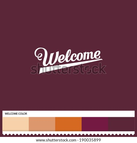 Vector Welcome hand lettering - handmade calligraphy and thematic color swatches - stock vector