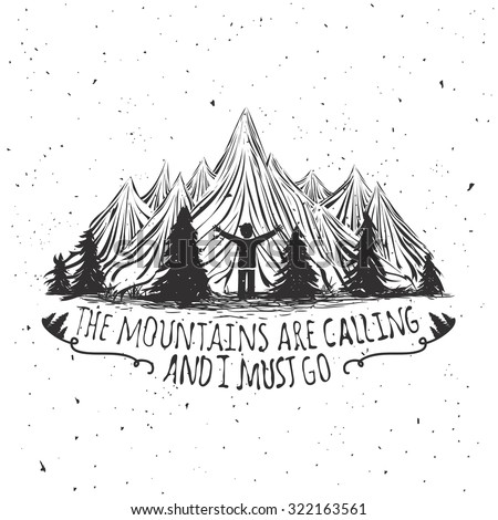 Vector wilderness quote typographic poster with man silhouette, mountains and forest. Vintage style illustration with inspirational quotation - the mountains are calling and I must go - stock vector
