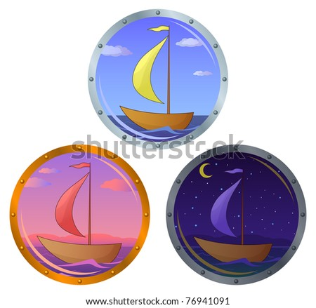 Vector, window porthole with the ship floating on the sea: morning, day, night - stock vector