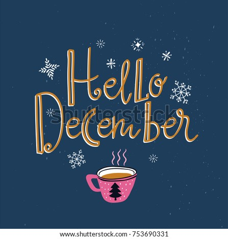 Vector Winter Card With Cup Of Tea And Lettering  U0027Hello Decemberu0027 Isolated  On