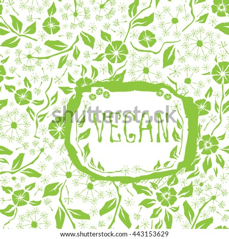 Vector with hand made seamless flower pattern. With inscription Vegan - stock vector