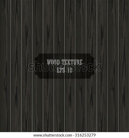 Vector wood plank background. Wood texture. Natural Dark Wooden Background. Vector Illustration.  - stock vector