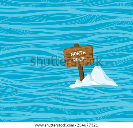 Vector wooden board with text North Pole in the blue water. Problem of global warming and climate change. - stock vector