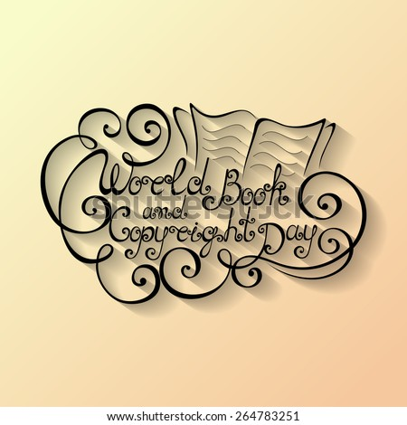 Vector World Book and Copyright Day Inscription, Hand Drawn Holiday Lettering. Ornate Vintage Lettering - stock vector