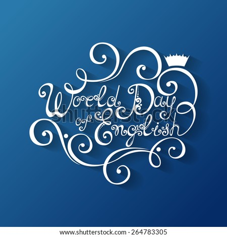 Vector World Day of English Inscription, Hand Drawn Holiday Lettering. Ornate Vintage Lettering - stock vector
