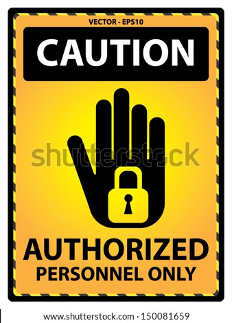 Vector : Yellow Caution Plate For Safety Present By Authorized Personnel Only Text With Hand and Key Lock Sign Isolated on White Background  - stock vector