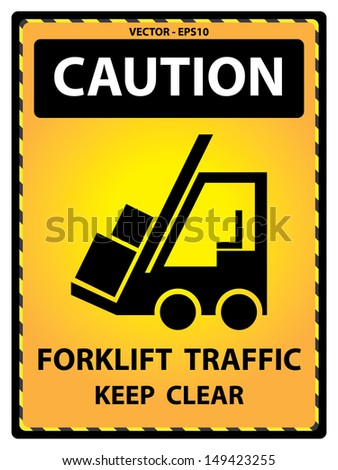 Vector : Yellow Caution Plate For Safety Present By Caution and Forklift Traffic Keep Clear Text With Forklift Sign Isolated on White Background  - stock vector