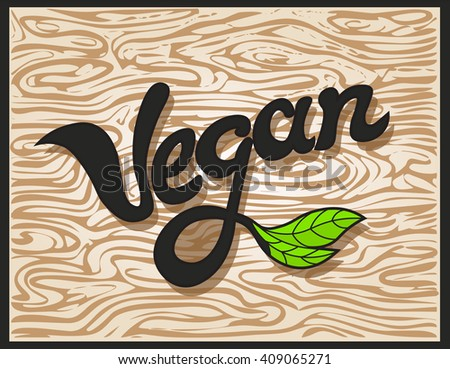 Vegan Word Inscription. Vector element for label, logo, badge, sticker, menu or icon. Calligraphic and typographic Illustration. Handwritten lettering. - stock vector