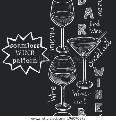 Vertical seamless pattern with sketched glasses for red wine, white wine, martini and cocktail on chalkboard background. Hand written letters in vintage style drawn with chalk on blackboard. - stock vector