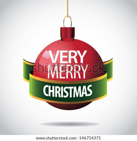 Very merry Christmas ornament greeting card design. EPS 10 vector, grouped for easy editing. No open shapes or paths. - stock vector