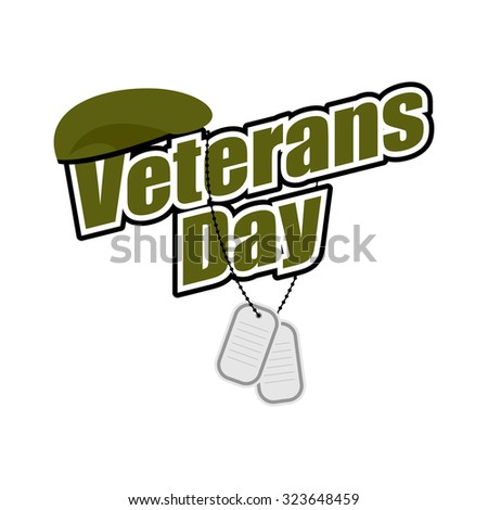 Veterans Day. Text with army token and green beret soldier. National symbols of  American holiday. - stock vector