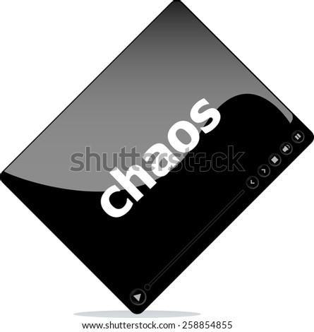 Video player for web, chaos word on it - stock vector