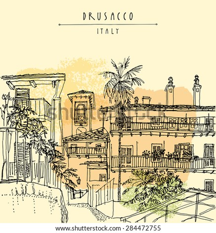 View of old center in Drusacco, Italy, Europe. Historical building with a palm tree line art. Freehand drawing with a pen on paper. Travel sketch, hand lettering. Vector postcard design template - stock vector