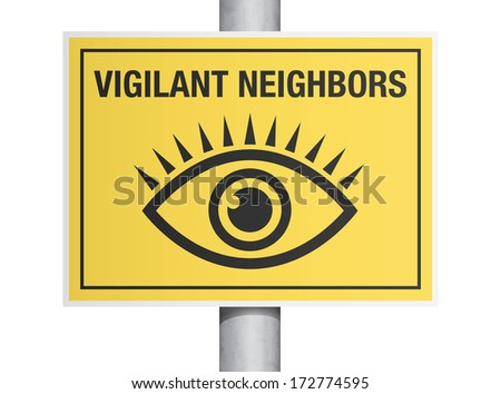 Vigilant neighbors sign - stock vector