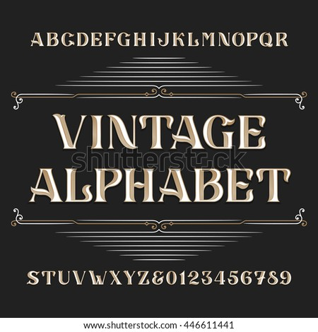 Vintage alphabet vector font. Type letters and numbers. Ornate typeface for labels, headlines, posters etc.
