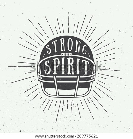 Vintage american football or rugby helm with motivation slogan. Vector illustration