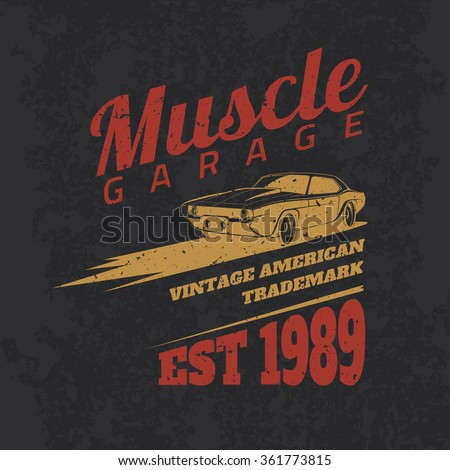 Vintage american muscle car for printing with grunge texture. Vector old school car race poster. T-shirt design. Retro muscle car poster. - stock vector