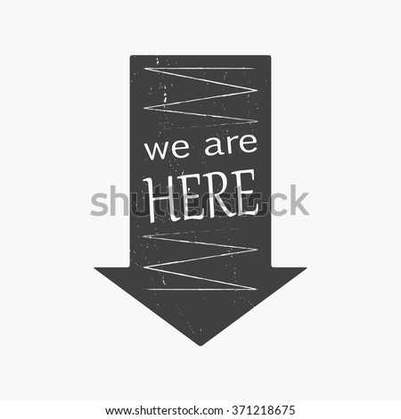 Vintage arrow badge. We are here. Label and sticker. Handwriting lettering. Vector retro design. Grunge. Arrow vintage. Arrow vintage vector - stock vector