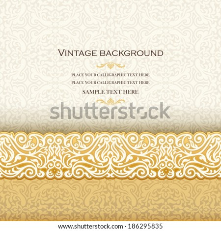 Vintage background, antique invitation card, royal greeting with lace and floral ornament, beautiful, luxury postcard, ornate page cover, ornamental pattern template, elegant  layout for design - stock vector