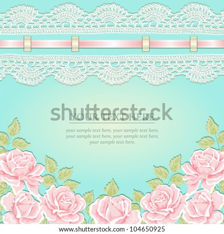 Vintage background with roses, ribbon, lace. Vector greeting card, invitation template