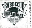 Vintage barbecue restaurant logo design,grange print stamp, creative grill bar typography emblem, Vector