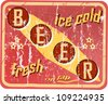 vintage beer sign, vector illustration, grouped scratches and damages can be removed - stock photo