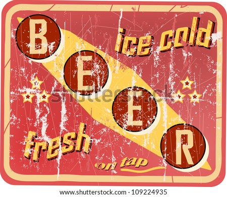 vintage beer sign, vector illustration, grouped scratches and damages can be removed - stock vector