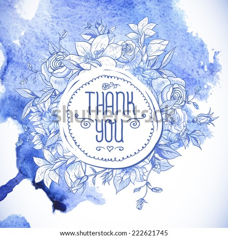 Vintage Blue Greeting Card with Blooming Flowers on Watercolor Background. Thank You, Love You with place for your text - stock vector