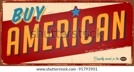Vintage Buy American metal sign - Vector EPS10. Grunge effects can be easily removed - stock vector