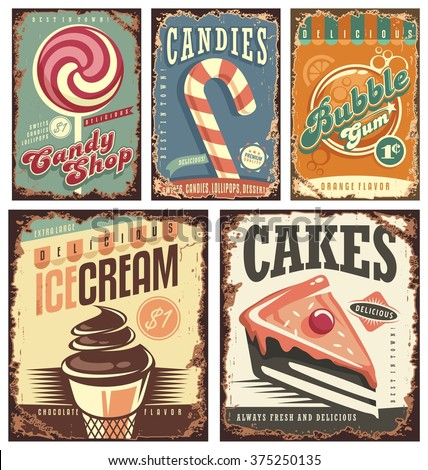 Vintage candy shop collection of tin signs. Retro posters layouts set with sweets, cakes, ice cream and bubble gum. Creative old fashioned rusty ads and banners. - stock vector