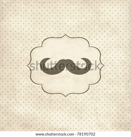 Vintage card with  mustache - stock vector