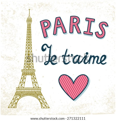 "Vintage card with the Eiffel Tower and text ""Paris I love you"" in French. Retro background with landmark, beautiful typography and heart. - stock vector"