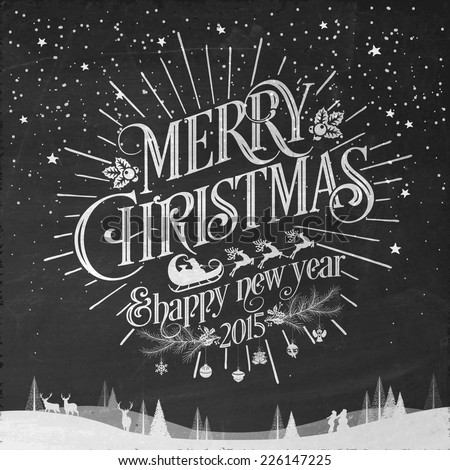 Vintage Christmas And New Year Typographical Background On Blackboard With Chalk - stock vector