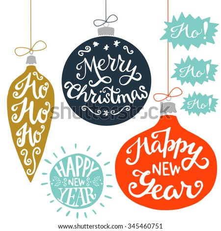 Vintage Christmas baubles with Merry Christmas, Ho Ho Ho! and Happy New Year hand lettering. Set of holiday hand drawn card elements. - stock vector