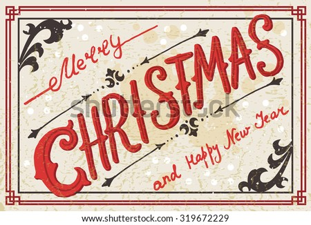Vintage Christmas Card. Vintage lettering of signature 'Merry Christmas and Happy New Year'. Inspirational vector typography. Christmas template. Grunge effects can be easily removed - stock vector