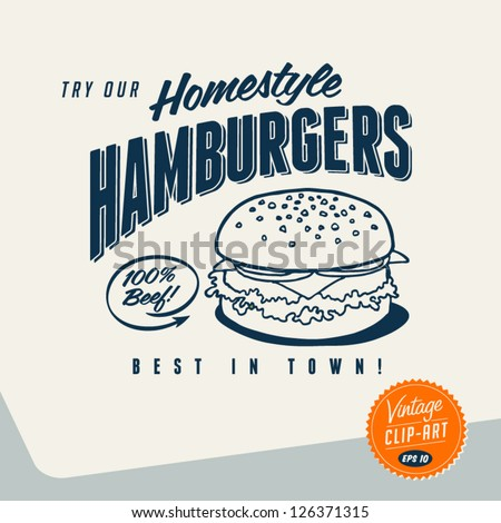 Vintage Clip Art - Try Our Homestyle Hamburgers - Vector EPS10. - stock vector