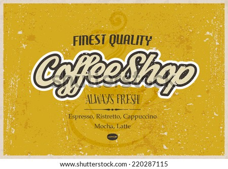 Vintage Coffee sign. Vector typography cafe design. Texture effects can be turned off. - stock vector