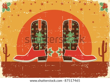 Vintage cowboy christmas card with boots and holiday decoration on old paper texture. - stock vector