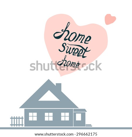 Vintage cute illustration with hand-drawn lettering. Home sweet home - calligraphic lettering poster or postcard. Inspirational typography. - stock vector