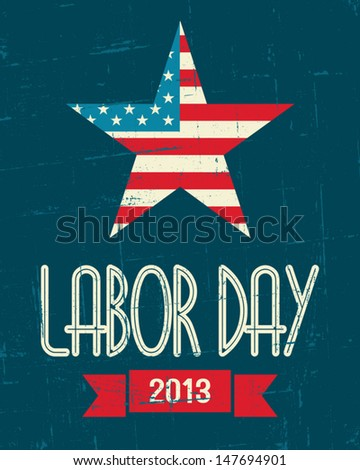 Vintage design poster for the US Labor day. - stock vector