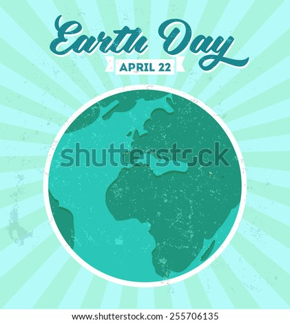 Vintage Earth day poster with grunge texture and sunburst. Vector illustration. - stock vector