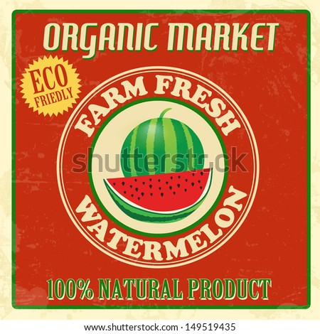 Vintage farm fresh organic watermelon poster, vector illustration - stock vector